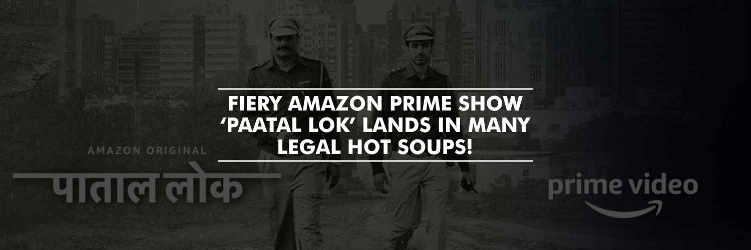 Various complaints filed against the makers of web series 'Paatal Lok' alleging maligning, demeaning and derogating few communities