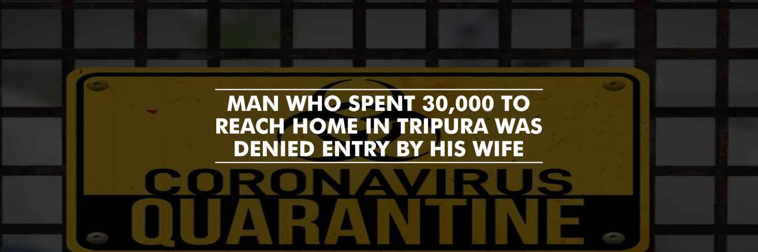 Tripura Man Who Spent 30,000 to Reach Home From Assam, Was Denied Entry by His Wife