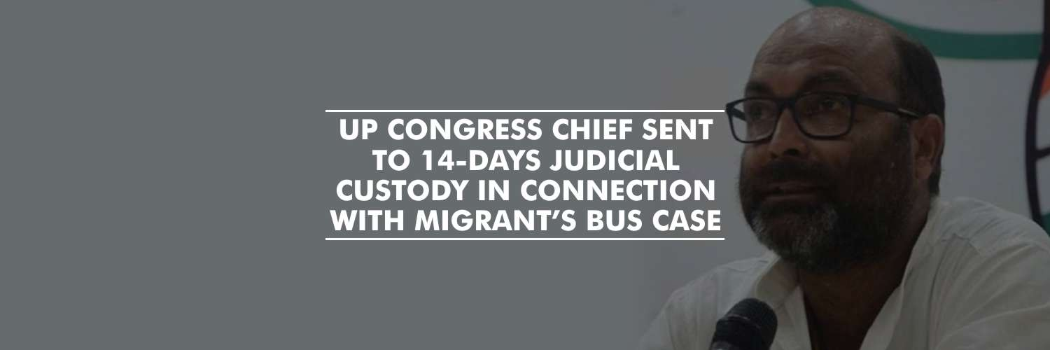 UP Congress Chief Sent to 14-days Judicial Custody in Connection With Migrant's Bus Case