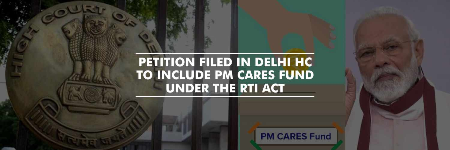 Petition filed in Delhi HC to include PM CARES Fund under RTI Act