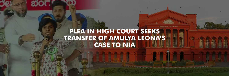 Plea in High Court seeks transfer of Amulya Leona's case to NIA