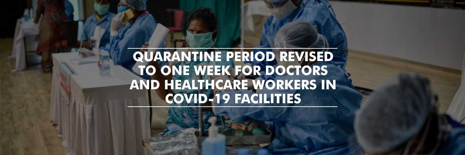 Quarantine Period Revised to One Week for Healthcare Staff in COVID-19 Facilities