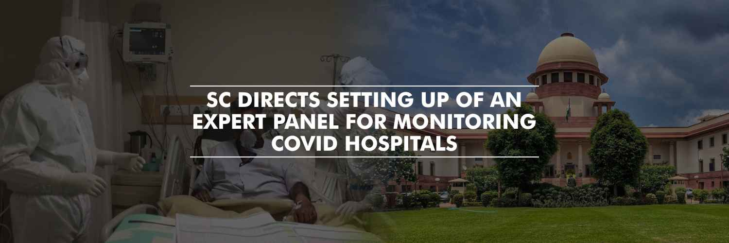 SC Directs Setting Up of Expert Panel for Monitoring COVID Hospitals