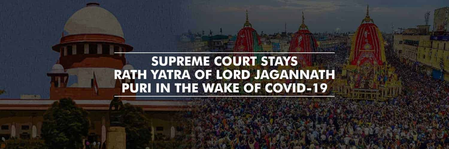 Supreme Court stays Rath Yatra of Lord Jagannath Puri in the wake of COVID-19