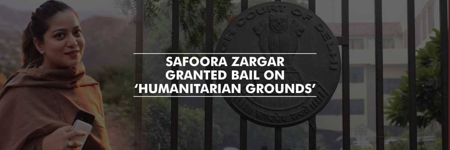 Safoora Zargar granted bail on 'Humanitarian Grounds'