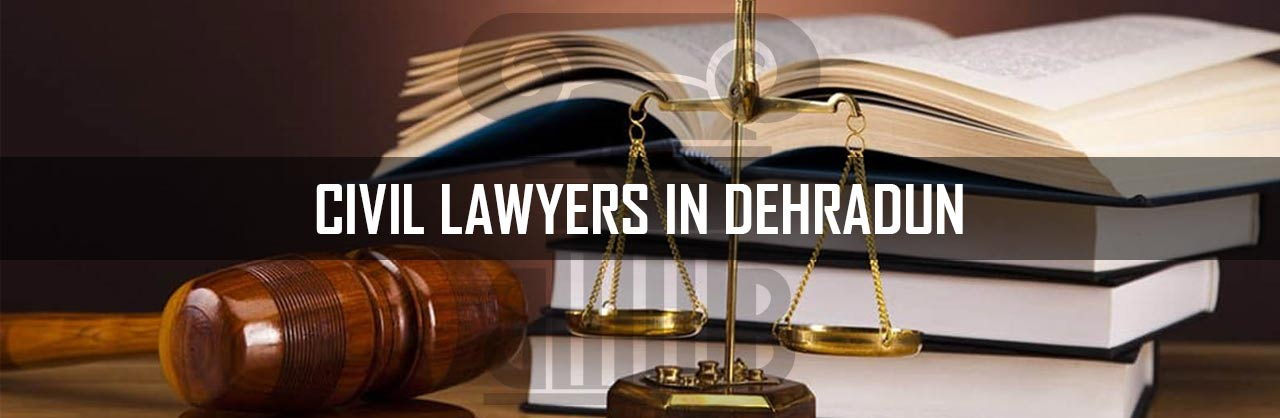 Civil Lawyers in Dehradun