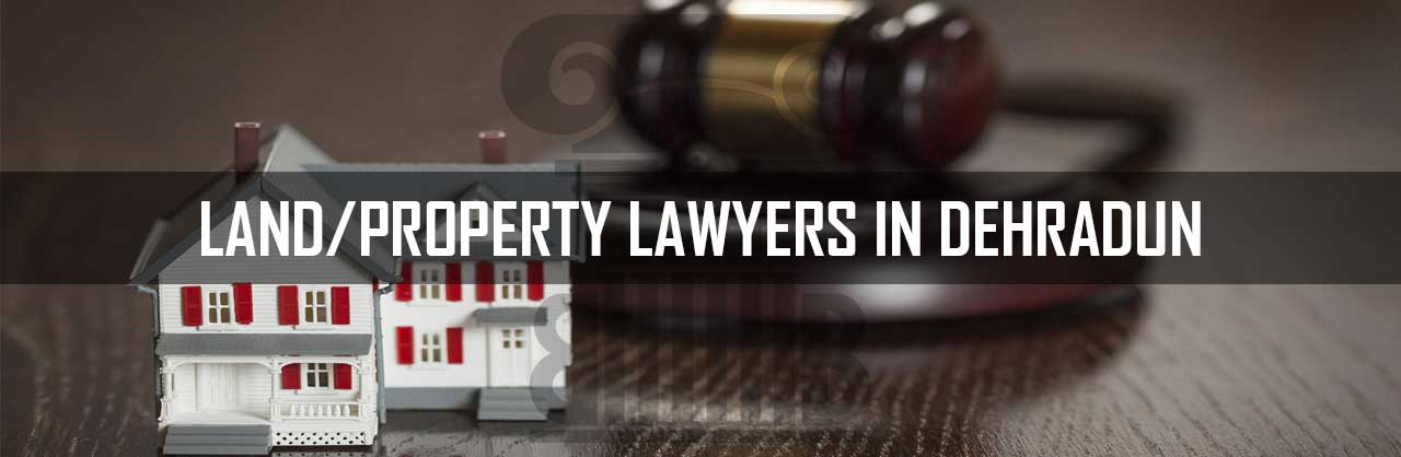 LAND-PROPERTY-LAWYERS-IN-DEHRADUN