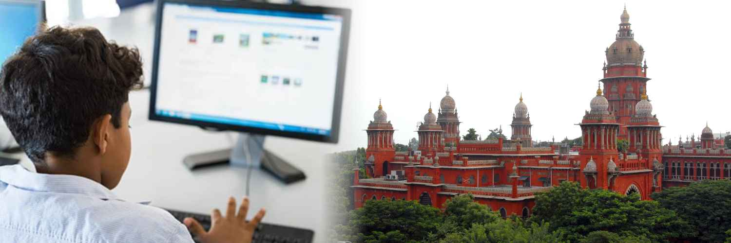 Madras HC Directed Tamil Nadu Government to Regulate the Online Classes Hours