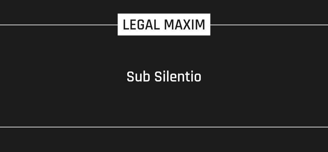 Sub Silentio