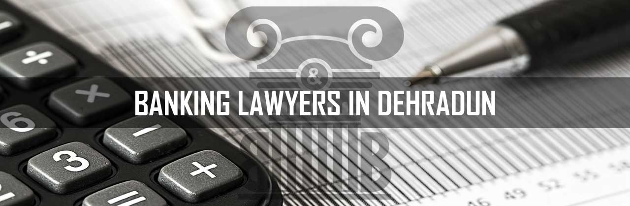 Banking-Lawyers-in-Dehradun