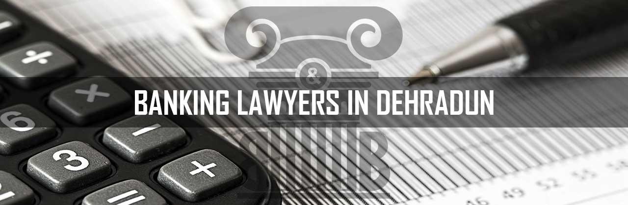 Banking-Lawyers-in-Dehradun