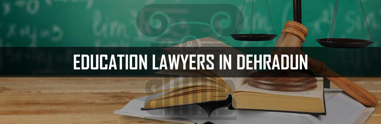 Education-lawyers-in-Dehradun