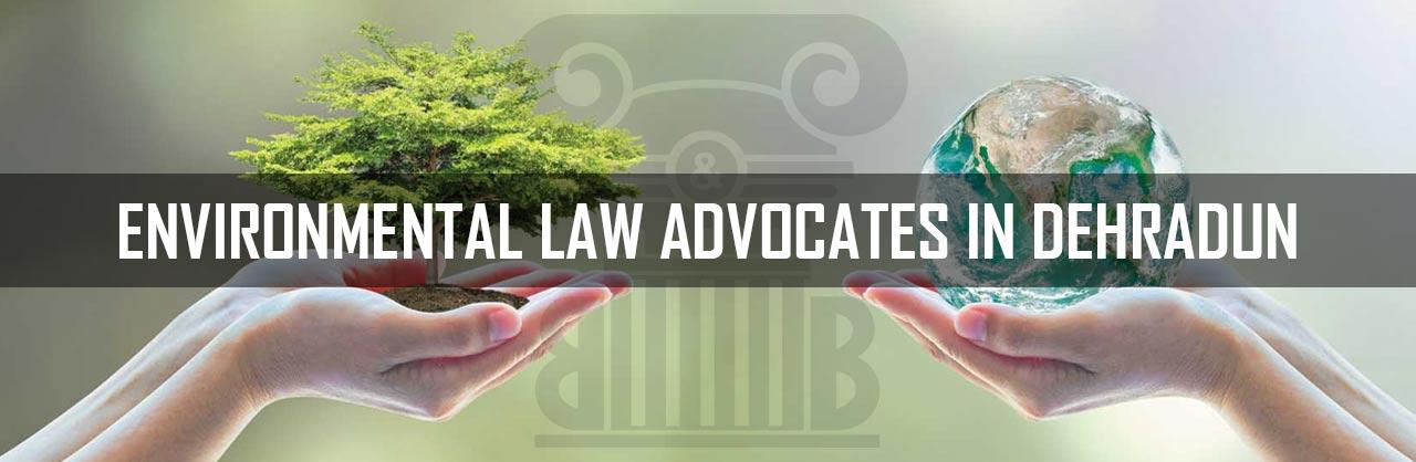 Environmental-Law-Advocates-in-Dehradun