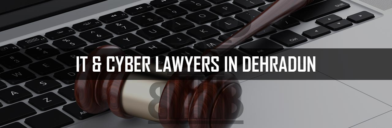 IT-and-Cyber-Lawyers-in-Dehradun