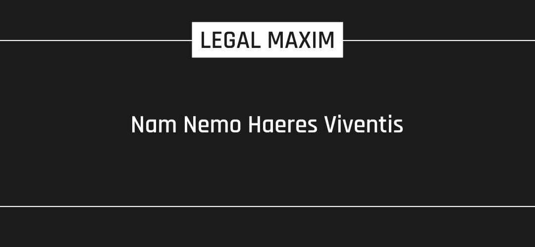 Nam Nemo Haeres Viventis