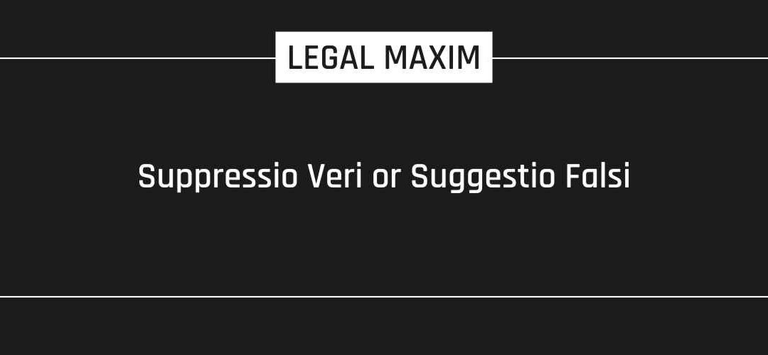 Suppressio Veri or Suggestio Falsi