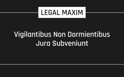 Vigilantibus Non Dormientibus Jura Subveniunt