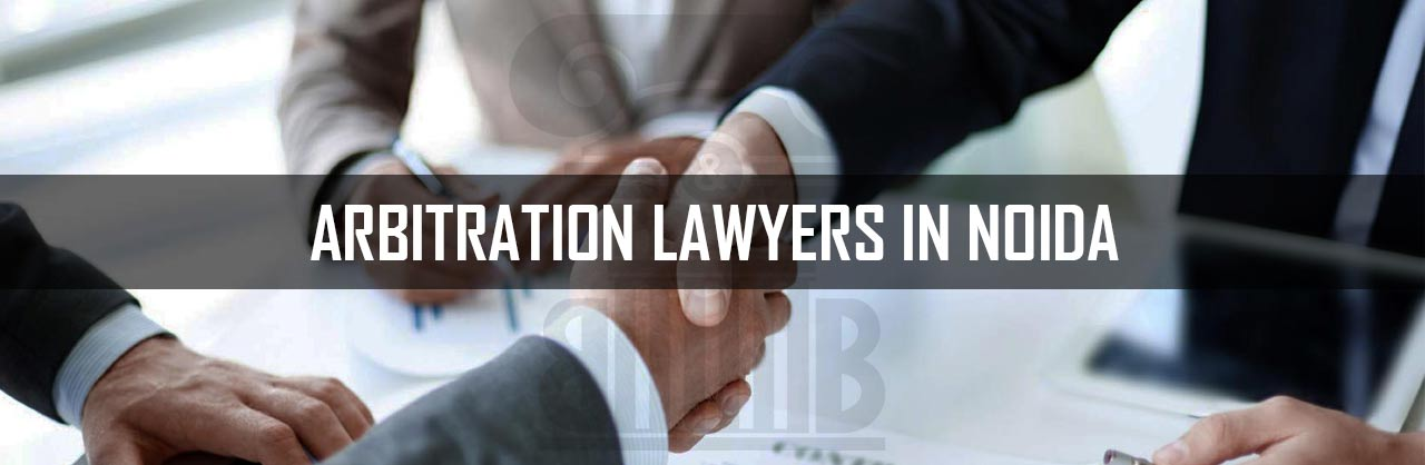 Arbitration Lawyers in Noida