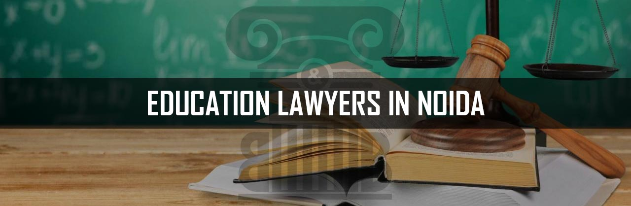 Education Lawyers in Noida