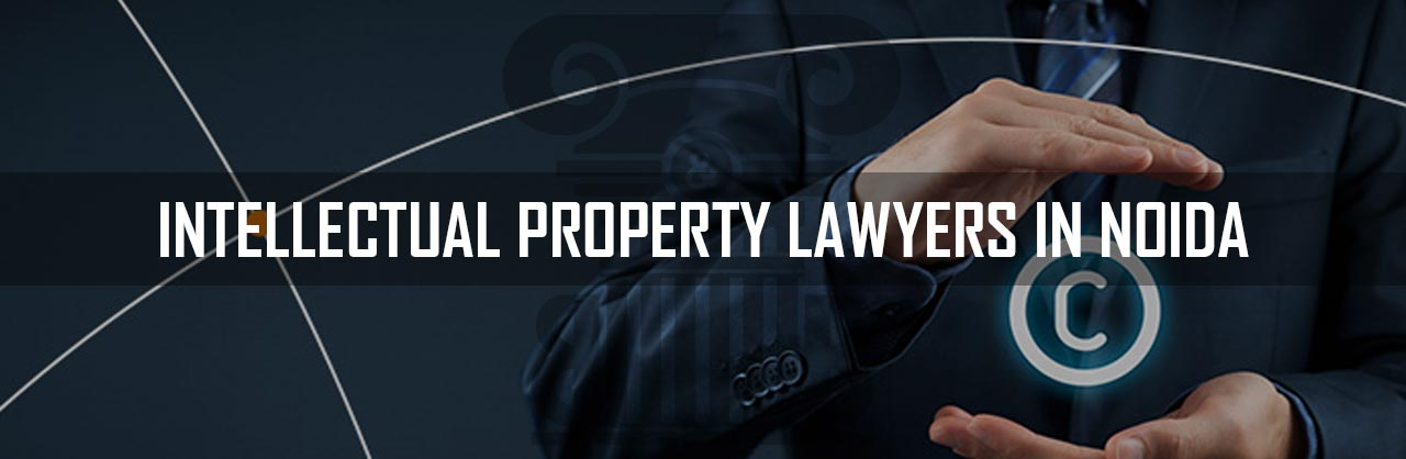 Intellectual Property Lawyers in Noida