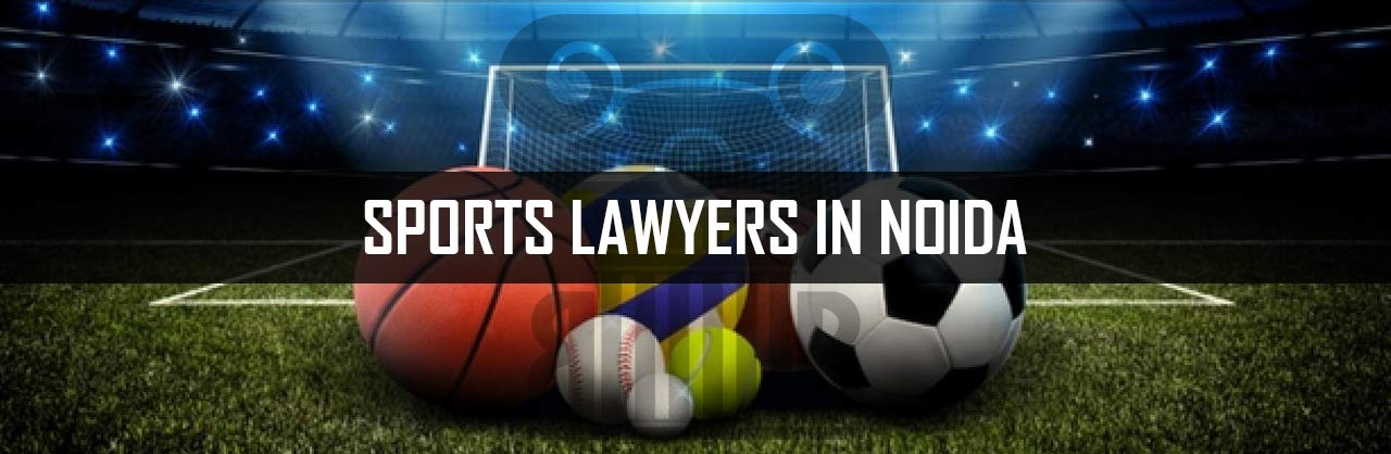 Sports Lawyers in Noida