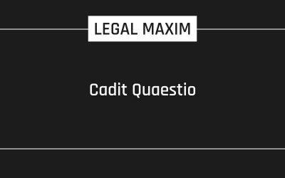 Cadit Quaestio