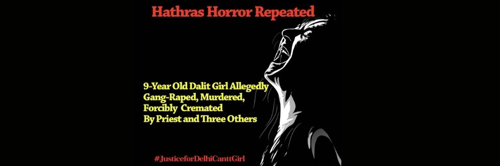 9-Year Old Dalit Girl Allegedly Raped, Murdered, Forcibly Cremated By Priest and Three Others: #JusticeforDelhiCanttGirl